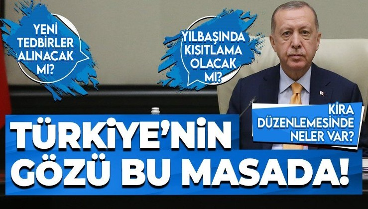 SON DAKİKA: Türkiye'nin gözü Kabine'de! Koronavirüste yeni tedbirler alınacak mı? Kira düzenlemesinin detayları ne?