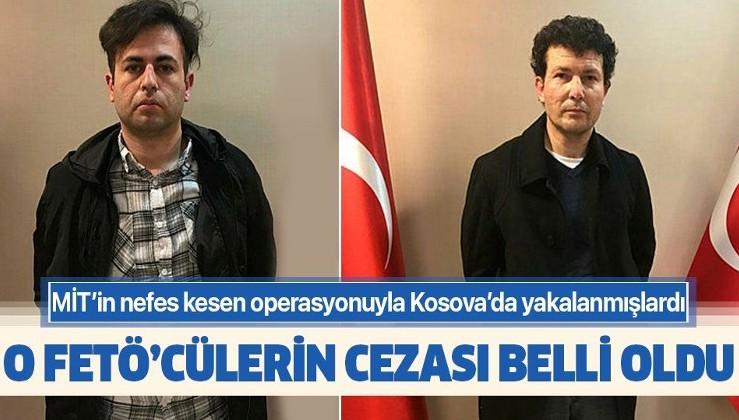 Son dakika: Kosova'dan getirilen FETÖ'cünün cezası belli oldu!.