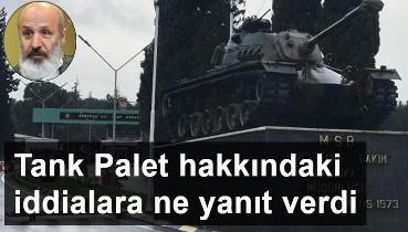 Ethem Sancak Tank Palet hakkındaki iddialara ne yanıt verdi