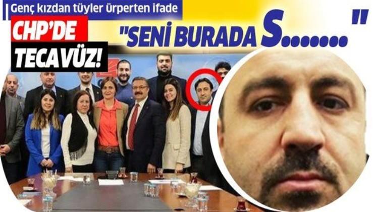 CHP'nin Maltepe İlçe Başkan Yardımcısı Umut Karagöz'ün tecavüz ettiği genç kadından tüyler ürperten ifadeler: Pantolonumu aşağı indirdi...