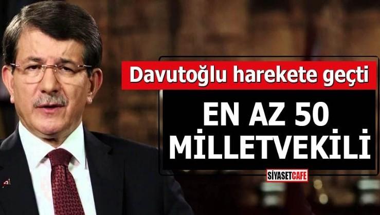 Davutoğlu harekete geçti En az 50 milletvekili
