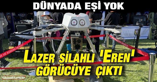 Dünyada eşi yok: Lazer silahlı dron 'Eren' görücüye çıktı