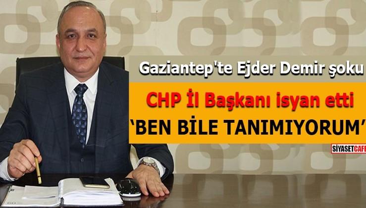 Gaziantep'te Ejder Demir şoku CHP İl Başkanı isyan etti