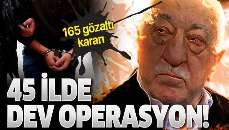 Son dakika: 45 ilde FETÖ operasyonu: 165 gözaltı kararı.