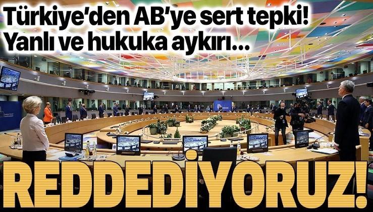 Son dakika: Türkiye'den AB'ye sert tepki: Yanlı ve hukuka aykırı tutumu reddediyoruz