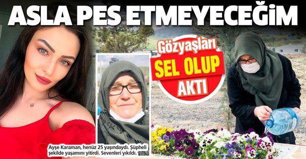 Anneler Günü'nde, sağlıkçı kızının mezarını ziyaret etti: Pes etmeyeceğim!