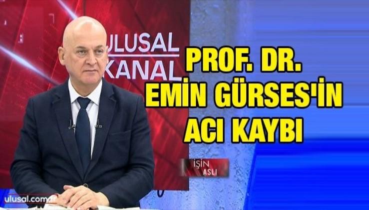 Prof. Dr. Emin Gürses'in acı kaybı