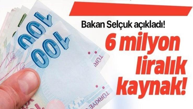 Son dakika: Bakan Selçuk açıkladı! 6 milyon lira kaynak...