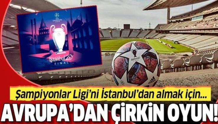 Çirkin oyun! Şampiyonlar Ligi'nin İstanbul'dan alınma çabaları sürüyor