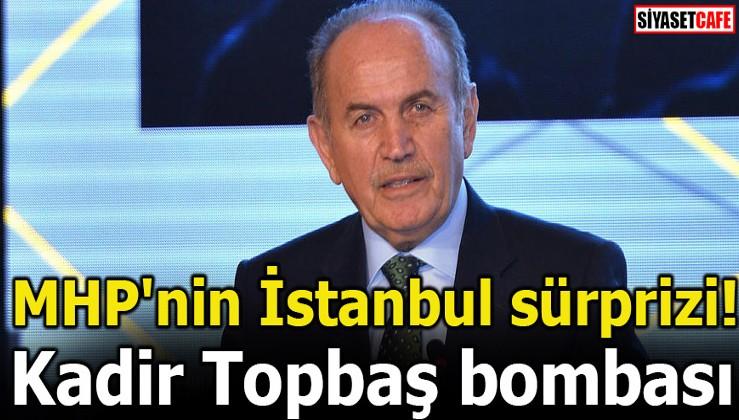 MHP'nin İstanbul sürprizi! Kadir Topbaş bombası