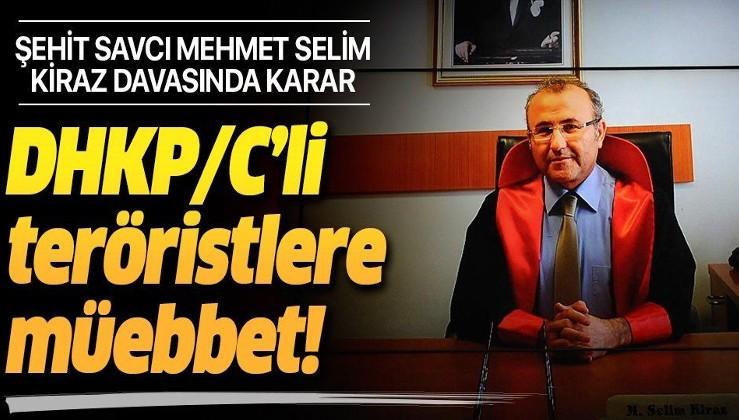Son dakika: Şehit Savcı Mehmet Selim Kiraz davasında karar!.