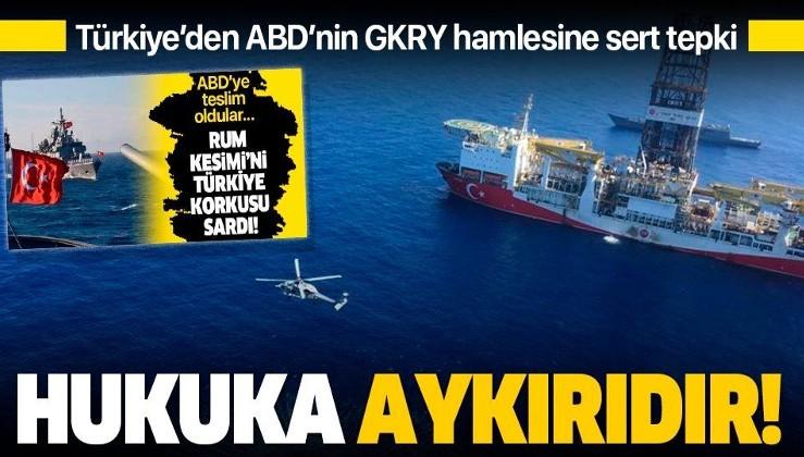 Son dakika: Türkiye'den ABD'nin GKRY hamlesine sert tepki