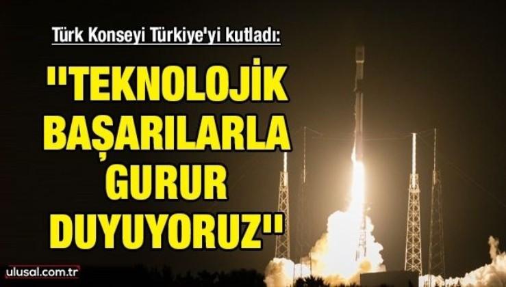 Türk Konseyi Türksat 5A için Türkiye'yi kutladı: ''Teknolojik başarılarla gurur duyuyoruz''