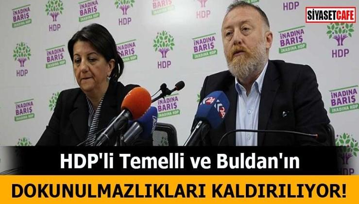 HDP'li Temelli ve Buldan'ın dokunulmazlıkları kaldırılıyor!