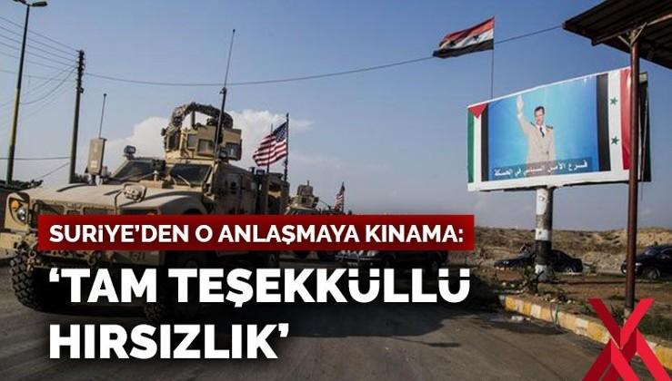 Suriye'den ABD'nin YPG ile petrol anlaşmasına kınama: Tam teşekküllü hırsızlık