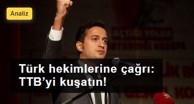 Türk Hekimlerine Çağrımız: TTB'yi Kuşatın!