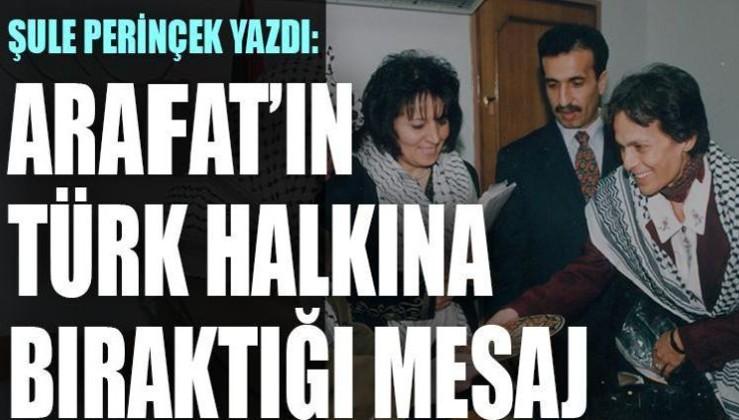 Yaser Arafat'ın Türk halkına bugün için de mesajı