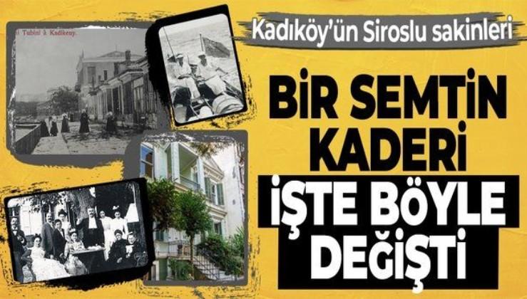 Osmanlı'ya güvendiler İstanbul'a geldiler: İşte Kadıköy'ün Siroslu sakinlerinden Tubini ailesi