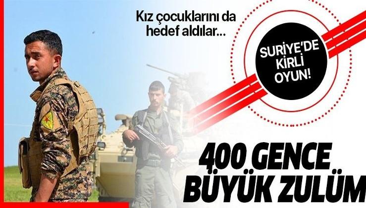 Suriye'de kirli oyun! YPG-PKK, 400 genci zorla silah altına aldı