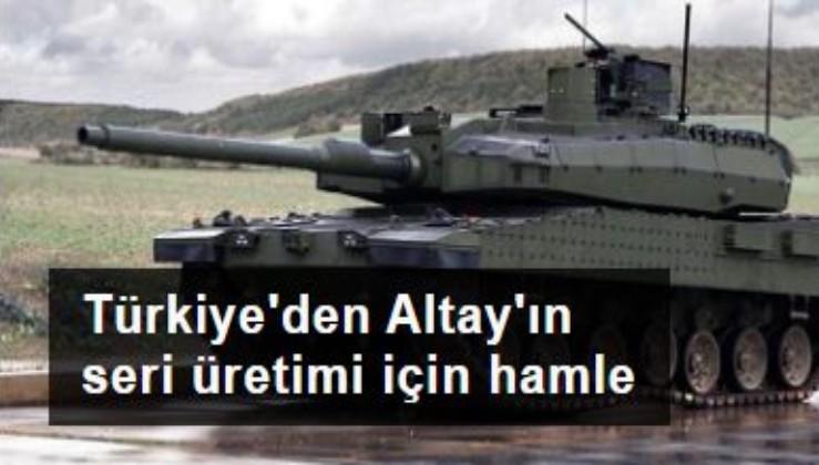 Türkiye'den Altay'ın seri üretimi için hamle
