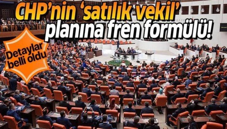 CHP'nin satılık vekil planına fren formülü!