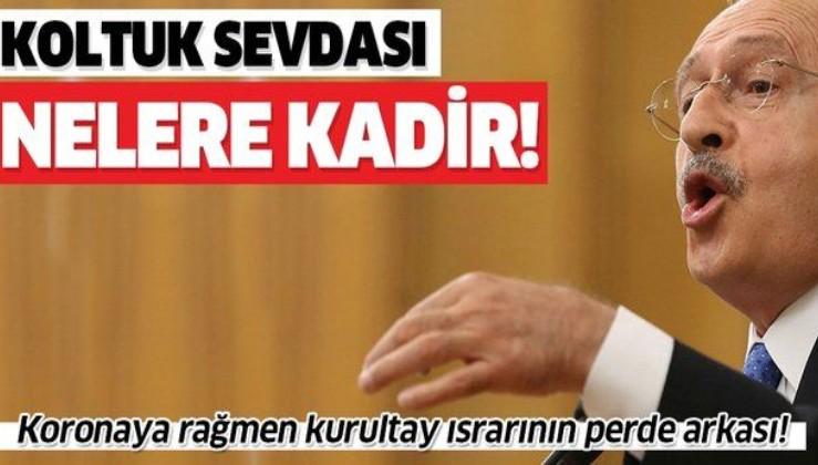 Kemal Kılıçdaroğlu'nun kurultay ısrarının perde arkası!