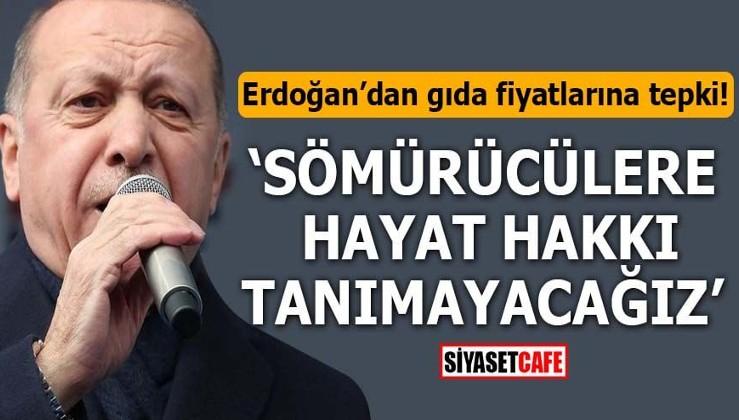 Erdoğan'dan gıda fiyatlarına tepki