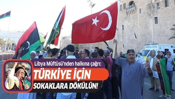 Libya Müftüsü Türkiye'nin verdiği destekler için halkını sokağa davet etti...