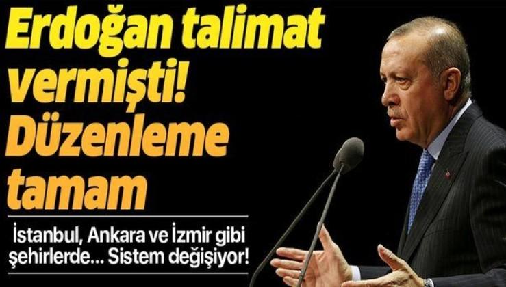 Düzenleme tamamlandı! İstanbul, Ankara ve İzmir gibi şehirlerde...