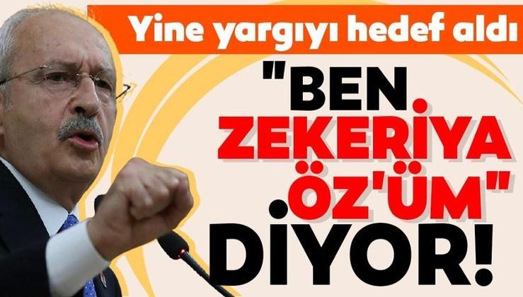"""SON DAKİKA: Kılıçdaroğlu yine yargıyı hedef aldı: """"Ben Zekeriya Öz'üm"""" diyor!"""