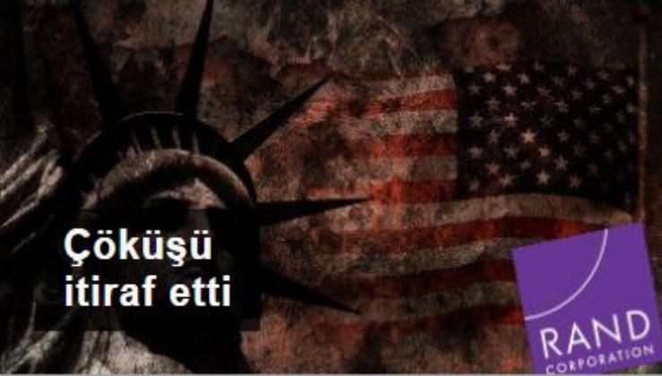 ABD'nin kurumu ABD'nin çöküşünü itiraf etti