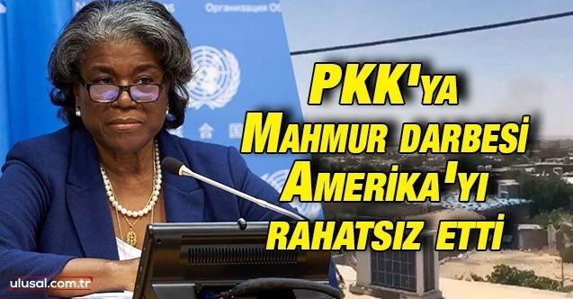 PKK'ya Mahmur darbesi Amerika'yı rahatsız etti: ABD'nin BM elçisi teröriste 'sivil' dedi