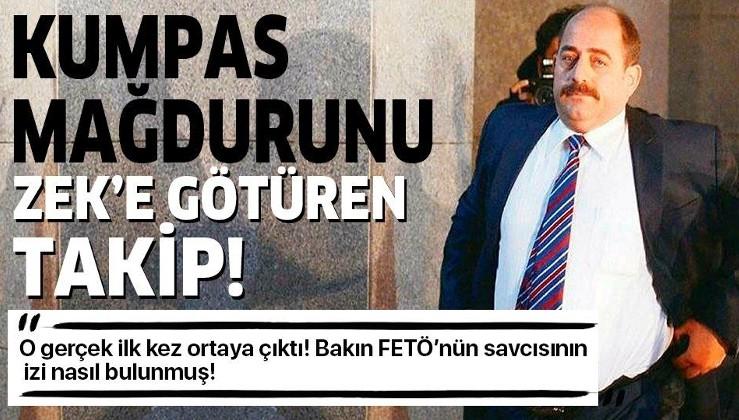 FETÖ'nün savcısı Zekeriya Öz'ün izi böyle bulundu! Kumpas mağduru Erdem Kılıç her şeyi anlattı!