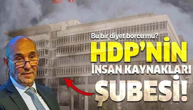 İzmir Büyükşehir Belediyesi HDP'li isimlere istihdam kapısı oldu!