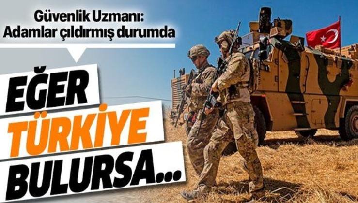 Adamlar çıldırmış durumda, eğer Türkiye bulursa....