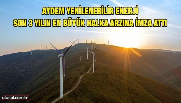 Aydem Yenilenebilir Enerji son 3 yılın en büyük halka arzına imza attı