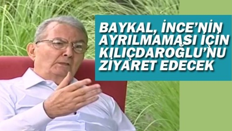 Baykal, İnce'nin CHP'den ayrılmaması için Kılıçdaroğlu'nu ziyaret edecek