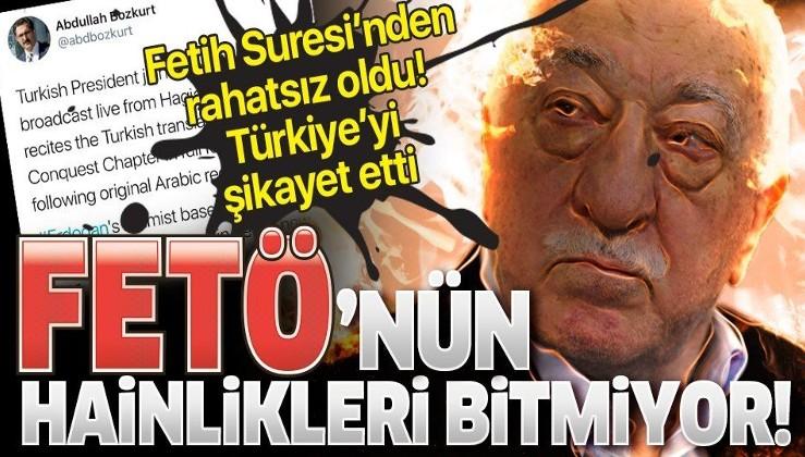 Hainlikleri bitmiyor! Fetih Suresi'nden rahatsız olan FETÖ'cü Abdullah Bozkurt Türkiye'yi şikayet etti!