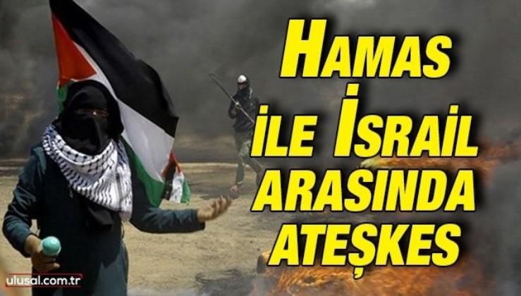 Hamas ile İsrail ateşkes kararı aldı