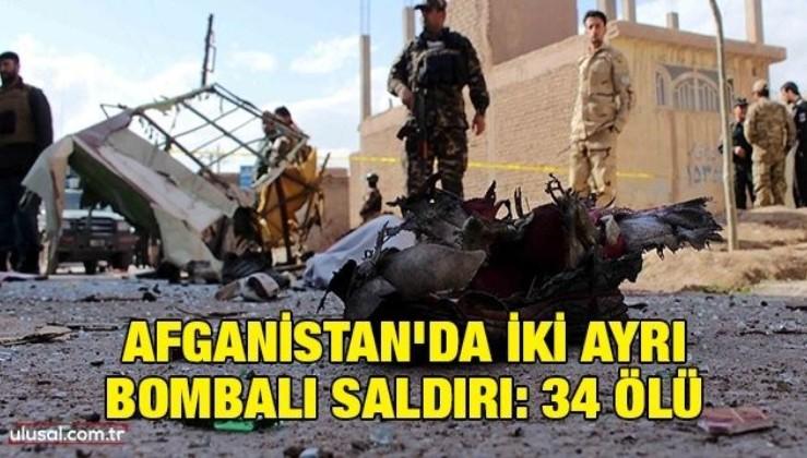 Afganistan'da iki ayrı bombalı saldırı: 34 ölü