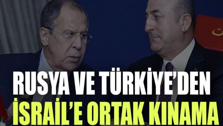 Rusya ve Türkiye'yen İsrail'e ortak kınama