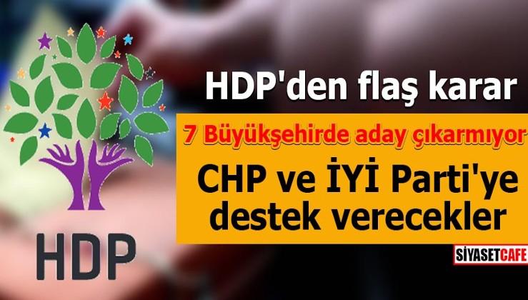 HDP 7 Büyükşehirde aday çıkarmıyor CHP ve İYİ Parti'ye destek verecekler