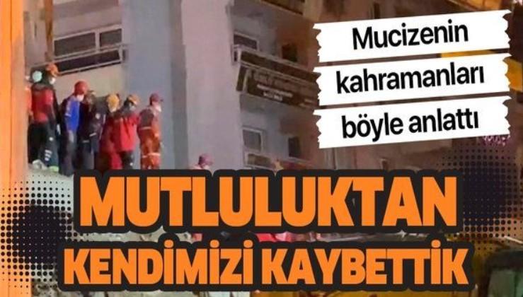 İzmir depreminin kahramanları o anları böyle anlattı: Mutluluktan kendimizi kaybettik