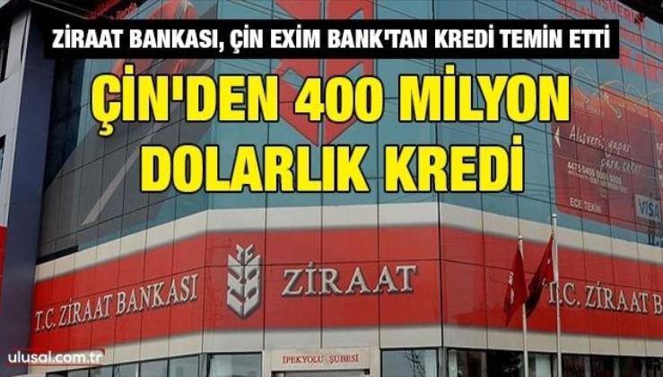 Çin'den 400 milyon dolarlık kredi: Ziraat Bankası, Çin Exim Bank'tan kredi temin etti