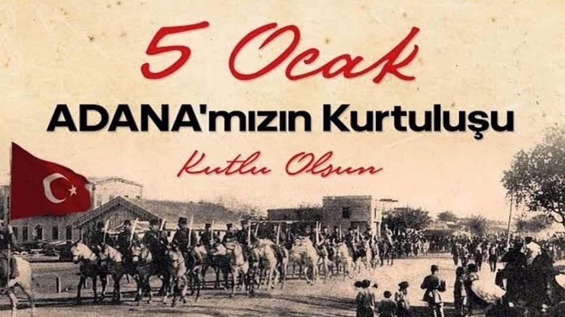 5 Ocak 1922 Adana'nın Düşman İşgalinden Kurtuluşu.