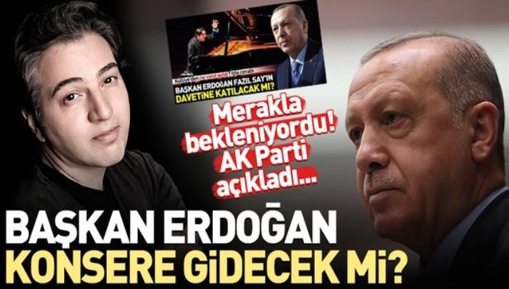 AK Parti'den 'Fazıl Say' açıklaması! Erdoğan Fazıl Say konserine gidecek mi?.