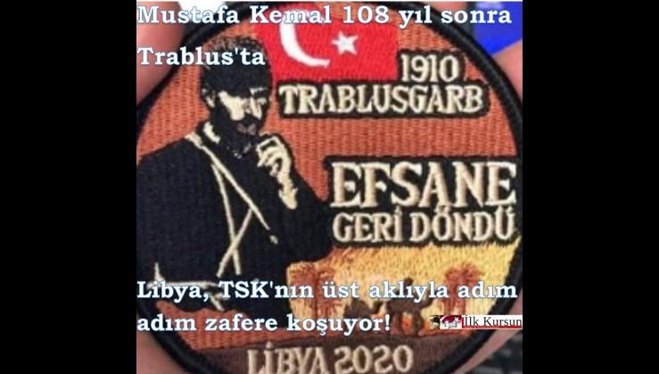 Mustafa Kemal 108 yıl sonra Trablus'ta! Libya, TSK'nın üst aklıyla adım adım zafere koşuyor!
