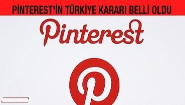 Pinterest'in Türkiye kararı belli oldu