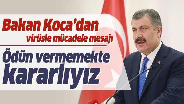 Sağlık Bakanı Koca'dan koronavirüsle mücadele mesajı: Ödün vermemekte kararlıyız