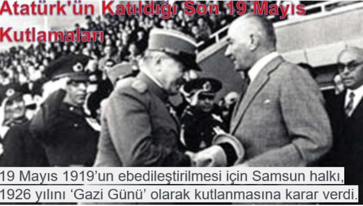 Atatürk'ün Katıldığı Son 19 Mayıs Kutlamaları